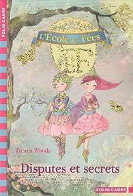 L'école des Fées, Tome 6 : Disputes et secrets par Titania Woods