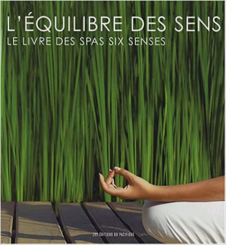 Lire L'équilibre des sens : Le livre des spas six senses pdf, epub ebook