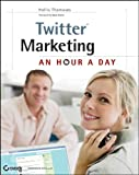 Twitter Marketing, Hollis Thomases, 0470562269