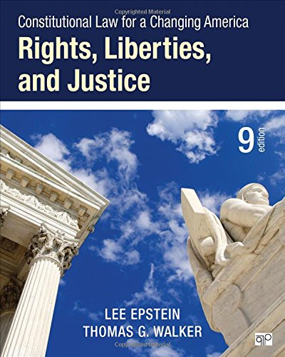 1483384012 - Constitutional Law for a Changing America: Rights, Liberties, and Justice (Ninth Edition)