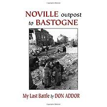 Noville Outpost to Bastogne - My Last Battle