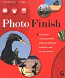 Photo Finish: The Digital Photographer's Guide to Printing, Showing, and Selling Images
