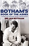 img - for Botham's Book of the Ashes: A Lifetime Love Affair with Cricket's Greatest Rivalry by Sir Ian Botham (2010-10-07) book / textbook / text book