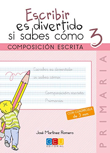 Escribir es divertido si sabes como Composicion escrita Cuaderno 3 (Ninos de 8 a 9 anos)
