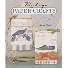 Vintage Paper Crafts by Anna Corba (2005-08-01)