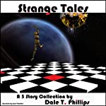 Strange Tales: A Five-Story Collection | Dale T. Phillips