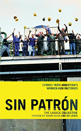 Sin Patrón: Stories From Argentina's Worker-Run Factories