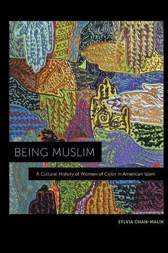 Search : Being Muslim: A Cultural History of Women of Color in American Islam
