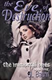 The Eve of Destruction (The Immortal Ones) (Volume 4)