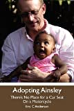 Adopting Ainsley, Eric C. Anderson, 0578091097