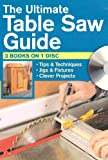 The Ultimate Table Saw Guide, Kenneth Burton, 1440302421