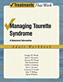 Managing Tourette Syndrome: A Behaviorial Intervention Adult Workbook (Treatments That Work)