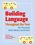 img - for Building Language Throughout the Year: The Preschool Early Literacy Curriculum book / textbook / text book