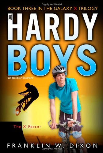 the-x-factor-book-three-in-the-galaxy-x-trilogy-hardy-boys-all-new-undercover-brothers