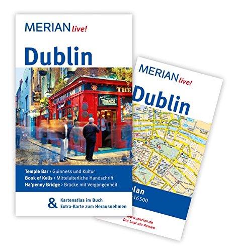 MERIAN live! Reiseführer Dublin: MERIAN live! - Mit Kartenatlas im Buch und Extra-Karte zum Herausnehmen