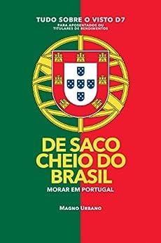 DE SACO CHEIO DO BRASIL: MUDE PARA EM PORTUGAL - 1300% mais brasileiros se mudaram para Portugal em 2017 por [Urbano, Magno]
