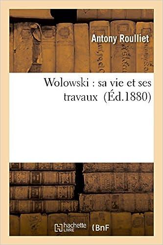Lire un Wolowski : sa vie et ses travaux pdf, epub