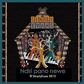 ndiri pano newe simply evans from the album ndiri pano newe august 14