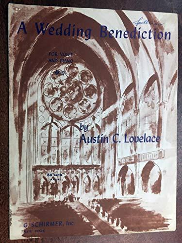A WEDDING BENEDICTION (1949 AUstin C Lovelace SHEET MUSIC) pristine condition