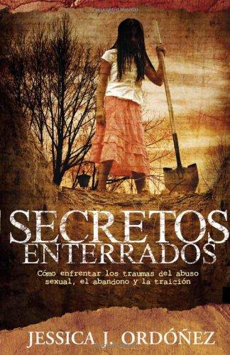 Download Secretos Enterrados (Como enfrentar los traumas del abuso sexual, el abandono y traicion) Spanish Edition ebook
