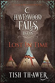 Lost in Time: (A Legends of Havenwood Falls Novella) by [Thawer, Tish, Havenwood Falls Collective]