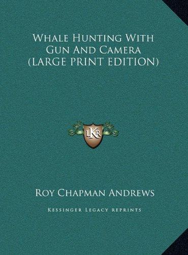 Whale Hunting With Gun And Camera (LARGE PRINT EDITION) ebook