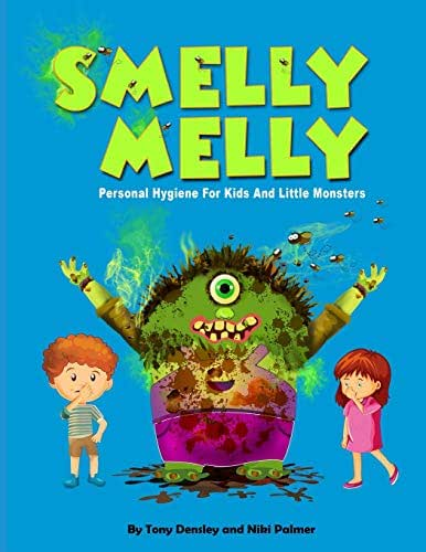 Smelly Melly: Personal Hygiene for Kids and Little Monsters