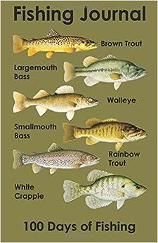 Fishing Journal: 100 Days of Fishing