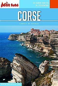 CORSE 2018 Carnet Petit Futé (Carnet de voyage) (French Edition) by [Auzias, Dominique, Labourdette, Jean-Paul]