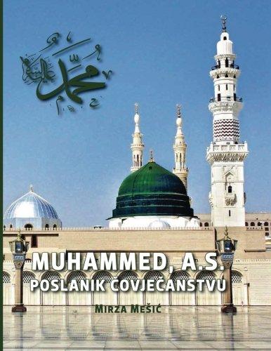 Muhammed,A.S. Poslanik Covjecanstvu  Mirza Mesic (Bosnian Edition) pdf