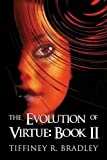 The Evolution of Virtue: Book II