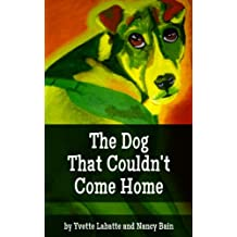The Dog That Couldn't Come Home (Dogs Around the Dragon Book 1)