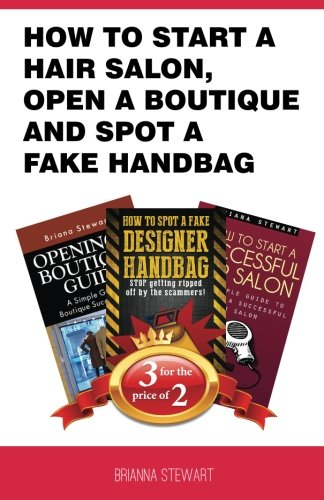 How to start a Hair Salon,  Open a Boutique and Spot a  Fake Handbag