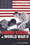 The United States in World War II : A Documentary Reader, , 1444331205