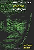 Mathematics Without Apologies: Portrait of a Problematic Vocation