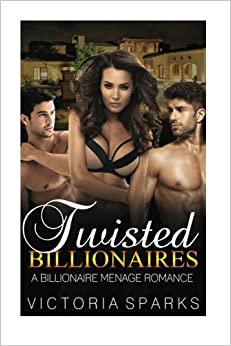 Book Twisted Billionaires: A Billionaire Menage Romance (Contemporary Bisexual Threesome Short Stories)