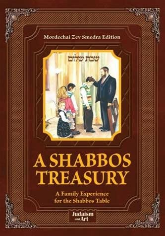 Shabbos Treasury: A Family Experience for the Shabbos Table