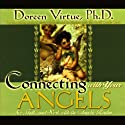 Connecting with Your Angels: See, Talk, and Work with the Angelic Realm Hörbuch von Doreen Virtue Gesprochen von: Doreen Virtue
