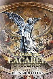 LA DUDA DE LACABEL: LA OTRA HISTORIA (Spanish Edition)