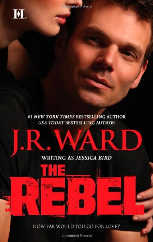 J.R. Ward - The Rebel (Unabridged) - J.R. Ward