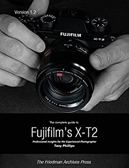 The complete guide to fujifilms x t2 kindle edition by tony the complete guide to fujifilms x t2 by phillips tony fandeluxe Gallery