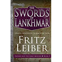 The Swords of Lankhmar (Fafhrd and the Gray Mouser)