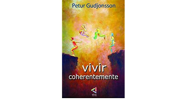 Vivir Coherentemente (Spanish Edition)