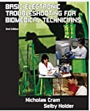 Basic Electronic Troubleshooting for Biomedical Technicians, Nicholas Cram and Selby Holder, 1934302511