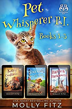 Pet Whisperer P.I. Books 1-3 Special Boxed Edition: Three Hilarious Cozy Mysteries with One Very Entitled Cat Detective (Molly Fitz Collections Book 1)