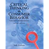 Critical Thinking in Consumer Behavior: Cases and Experiential Exercises (2nd Edition)