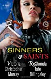 Sinners and Saints, Victoria Christopher Murray and ReShonda Tate Billingsley, 1451608152