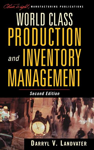 World Class Production and Inventory Management (Tools And Techniques Of Inventory Management And Control)