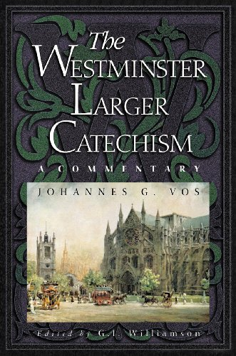 Westminster larger catechism a commentary kindle edition by westminster larger catechism a commentary by vos johannes geerhardus fandeluxe Gallery