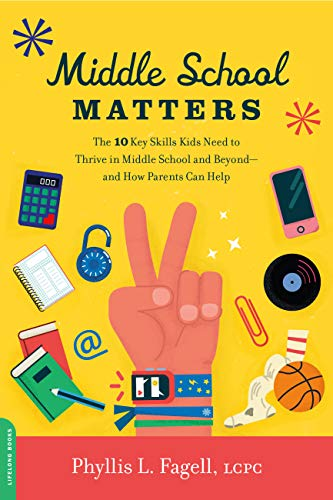 Pdf Parenting Middle School Matters: The 10 Key Skills Kids Need to Thrive in Middle School and Beyond--and How Parents Can Help
